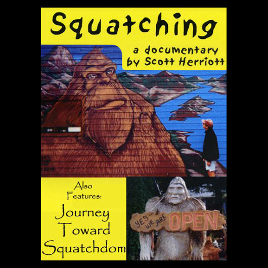 Squatching: Featuring 'A Journey Toward Squatchdom'