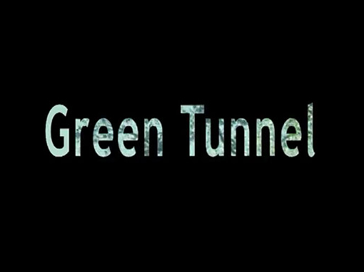 """The Green Tunnel"" short film"